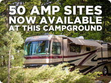50 AMP SITES NOW AVAILABLE AT THIS CAMPGROUND